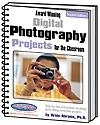 Image Award Winning Digital Photography Projects for the Classroom
