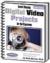 Image Award Winning Digital Video Projects for the Classrom