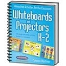 Image Interactive Activities for the Classroom: Whiteboards and Projectors K - 2