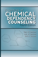 Image Essentials of Chemical Dependency Counseling–Fourth Edition