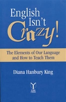 Image English Isn't Crazy!: The Elements of Our Language and How to Teach Them