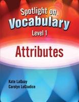 Image Spotlight on Vocabulary Level 1: Attributes